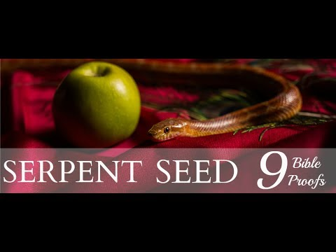 The Serpent Seed: 9 Bible Proofs, Part 1 of 3