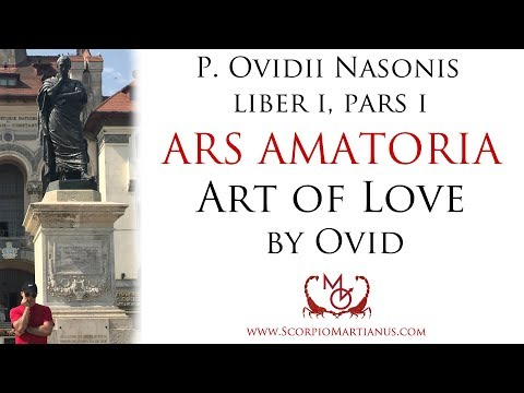 "Ovid's Art of Love Book 1, part 1 /Ars Amatoria Ovidii ""Siquis in hoc artem populo non novit amandi"""