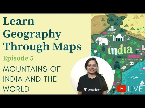 Learn Geography through maps - Episode 5 - Mountains Of India and The World