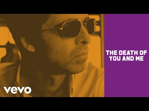 Noel Gallagher - The Death Of You And Me