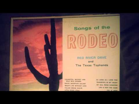 Red River Dave and The Texas Tophands - Cigarettes, Whiskey and Wild Wild Women