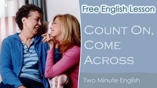 Count On, Come Across, Phrasal Verbs Lesson