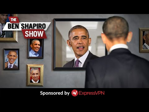 The Wonderfully Self-Flattering World Of Barack Obama | Ep. 1137