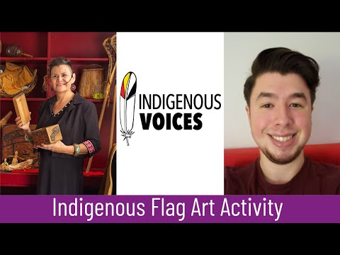 Indigenous Voices: Indigenous Flag Art Activity (Grades 1-6). Season 2, Episode 2