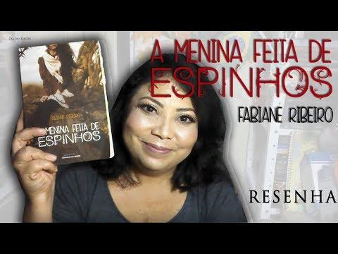 A MENINA FEITA DE ESPINHOS de  Fabiane Ribeiro  #Resenha
