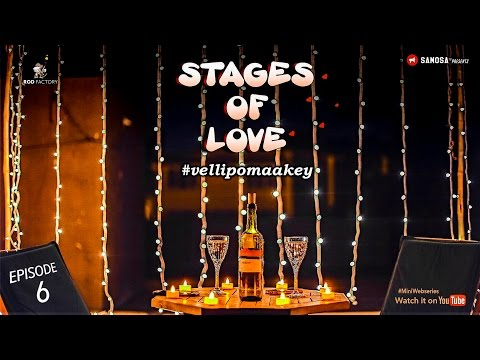 Stages of Love - Episode - 6 - Vellipomaakey - Telugu Web Series - Rod Factory