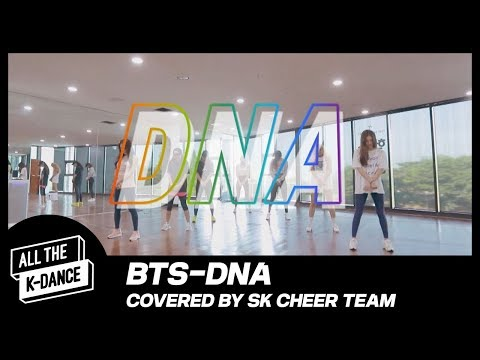 [ALL THE K-DANCE] #12 BTS - DNA (Covered By SK Cheer Team)  Pro K-POP COVER DANCE LEAGUE 1