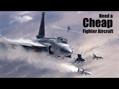 Need a Cheap Fighter Aircraft?...