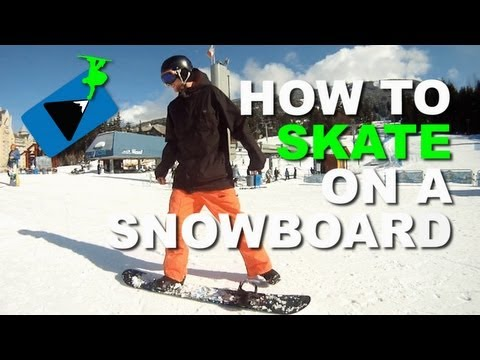 How to Skate on a Snowboard – How to Snowboard