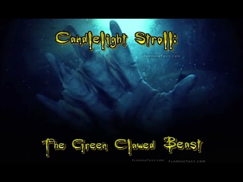 Candlelight Stroll: The Green Clawed Beast