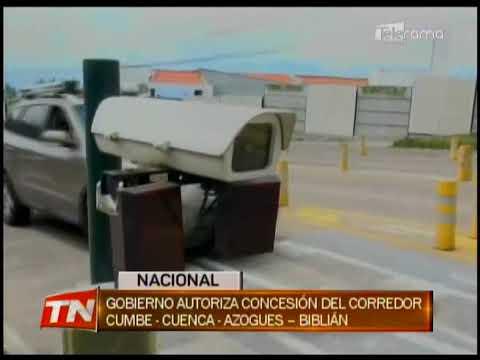 Gobierno autoriza concesión del corredor Cumbe - Cuenca  - Azoguez - Biblián