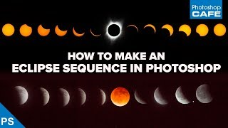Assemble an ECLIPSE SEQUENCE in PHOTOSHOP | Compositing 2017 solar eclipse + lunar eclipses