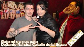 DeSanto , Narcisa&Catalin De La Buzau - Gata Mi S-a Pus Pata [ 2012 ]
