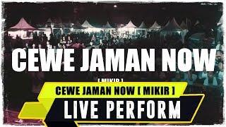 ANJAR OX'S - Cewe Jaman Now [ MIKIR ] ( Live Perform )