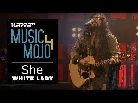 Video She - White Lady - Music Mojo Season 4 - KappaTV download in MP3, 3GP, MP4, WEBM, AVI, FLV January 2017