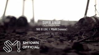 Video SUPER JUNIOR 슈퍼주니어 'THIS IS LOVE' X '백일몽 (Evanesce)' MV Teaser MP3, 3GP, MP4, WEBM, AVI, FLV Juli 2018