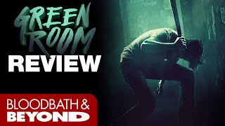 Green Room  2016    Horror Movie Review