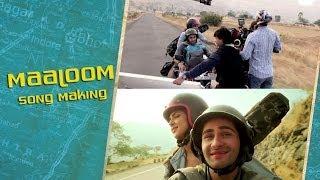 Maaloom - Making Of The Song - Lekar Hum Deewana Dil
