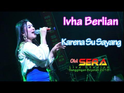 Ivha Berlian - Karena Su Sayang - OM.SERA live Sunggingan 2018