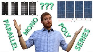 Mono vs Poly vs Flexible Solar Panel + Series vs Parallel Wiring