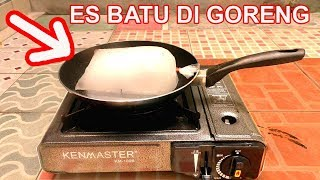 Video EKSPERIMEN ES BATU DI GORENG MP3, 3GP, MP4, WEBM, AVI, FLV Juni 2018