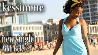 Best New Ethiopian Music 2014 Adi Belete - Kessimme