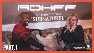 INTERVIEW EXCLUSIVE ROHFF «SURNATUREL» Part. 1 I Daymolition