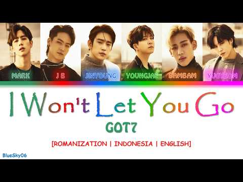 GOT7 - I WON'T LET YOU GO LYRICS [Color Coded SUB ROM/INDO/ENG] | LIRIK INDONESIA