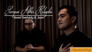 Sampai Akhir Hidupku- Marsel Tumbelaka feat Jason