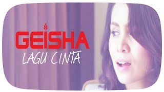 Download Lagu GEISHA - Lagu Cinta (OST. SINGLE) Mp3