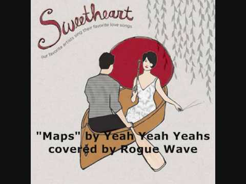 Rogue Wave - Maps (Yeah Yeah Yeahs cover) lyrics