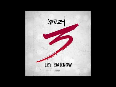 New Music: Jeezy- Let Em Know