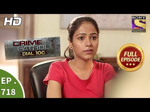 Crime Patrol Dial 100 - Ep 718 - Full Episode - 21st February, 2018