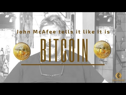 John McAfee tells it like it is about Bitcoin (видео)