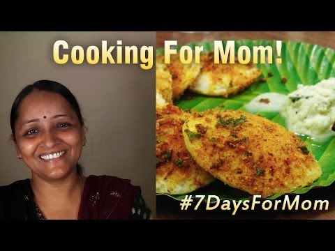 Tawa Idli Recipe - Cooking For Mom / Mothers Day Surprise