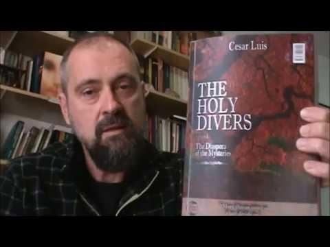 THE HOLY DIVERS (vol.1) The Diaspora of the Mysteries. Cesar Luis (LUNA EDITORA) BOOKTRAILER 2
