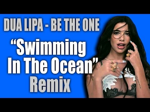 Dua Lipa - Be The One (Swimming In The Ocean Remix)   Live Dua Lipa Be The One Remix & Lyrics JANXEN