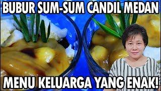 Video Resep : Bubur Sum-Sum Candil Medan Menu Keluarga Yang Enak!!! MP3, 3GP, MP4, WEBM, AVI, FLV Maret 2019