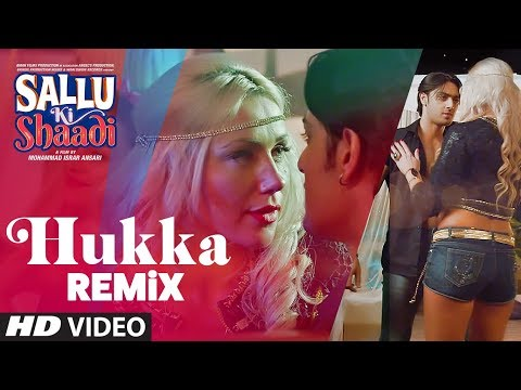 Hukka -Remix Video Song | Sallu Ki Shaadi | Prasha