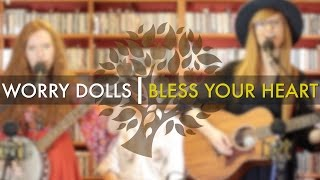 Worry Dolls - Bless Your Heart (Acoustic)