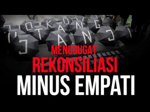 Menggugat Rekonsiliasi Minus Empati