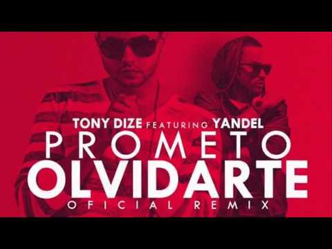 Tony Dize ft Yandel – Prometo Olvidarte Remix