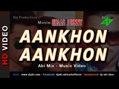 Aankhon Aankhon Remix | Bhaag Johnny