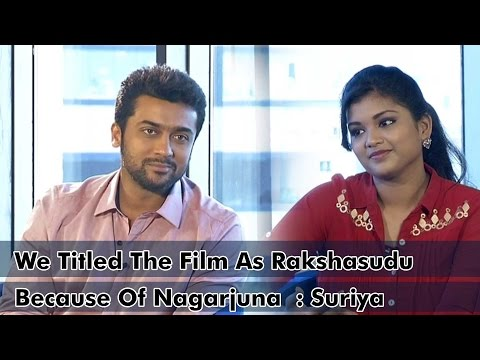 We Titled The Film As Rakshasudu Because Of Nagarjuna : Suriya