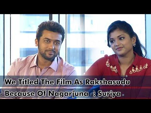 We Titled The Film As Rakshasudu Because Of Nagarjuna : Suriya