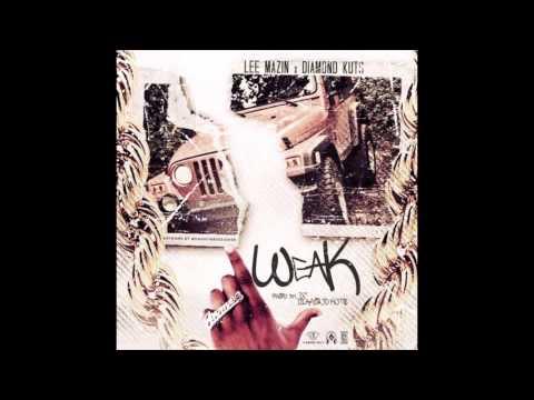 """Lee Mazin """"WEAK"""" prod. by Diamond Kuts"""