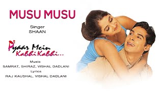 Song Name - Musu MusuAlbum  -  Pyaar Mein Kabhi KabhiSinger - ShaanLyrics - Raj Kaushal, Vishal DadlaniMusic Composer - Samrat, Shiraz, Vishal DadlaniDirector - Raj KaushalStudio - Tyger ProductionsProducer - Raj KaushalActors - Dino Morea, Sanjay Suri, Rinke KhannaMusic Label - Sony Music Entertainment India Pvt. Ltd.© 1999 Sony Music Entertainment India Pvt. Ltd.Follow us:Vevo - http://www.youtube.com/user/sonymusicindiavevo?sub_confirmation=1Facebook: https://www.facebook.com/SonyMusicIndiahttps://www.facebook.com/SonyMusicRewind Twitter: https://twitter.com/sonymusicindiahttps://twitter.com/SonyMusicRewindG+: https://plus.google.com/+SonyMusicIndiahttp://vevo.ly/qfDF6s