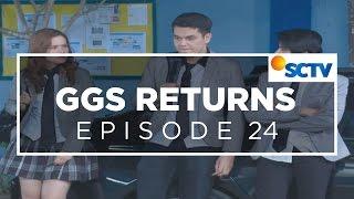Video GGS Returns - Episode 24 MP3, 3GP, MP4, WEBM, AVI, FLV Agustus 2018