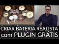 Como Fazer uma Bateria com Plugin Grátis em 5 passos