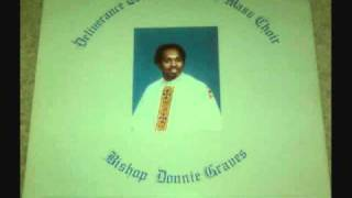 Bishop Donnie Graves&Deliverance Temple Of Truth Mass Choir - Count Your Blessings